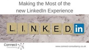 LinkedIn – Making the Most of the new LinkedIn Experience