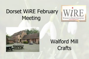 Dorset Network – February Meeting – Walford Mill